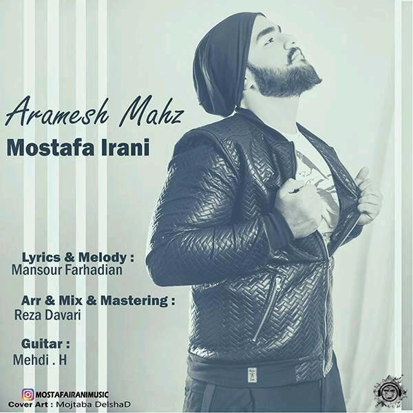 Mostafa Irani - Arameshe Mahz