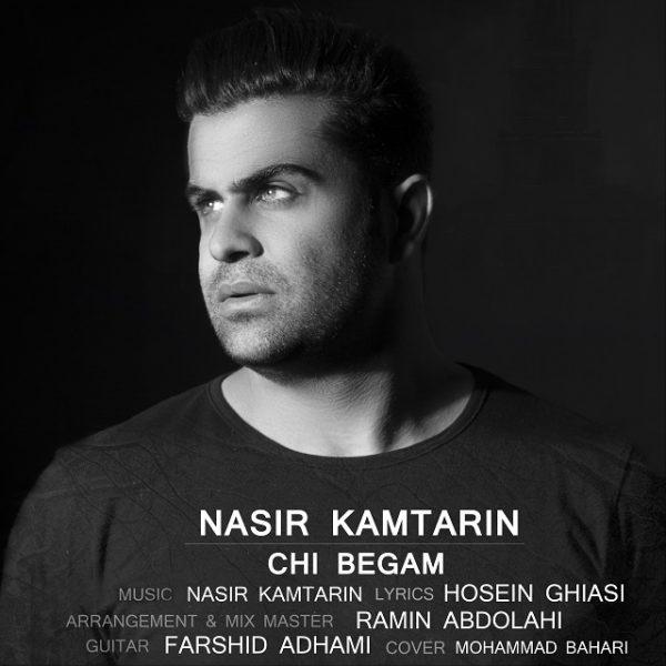 Nasir Kamtarin - Chi Begam