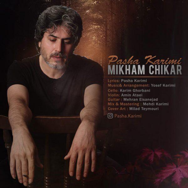 Pasha Karimi - Mikham Chikar