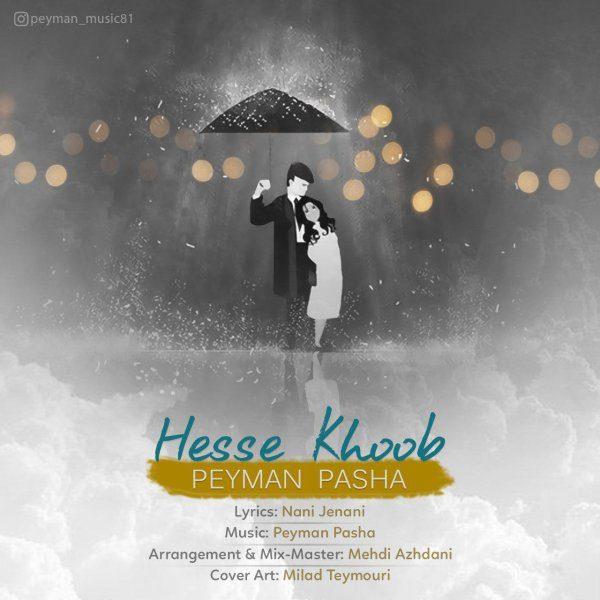 Peyman Pasha - Hesse Khoob