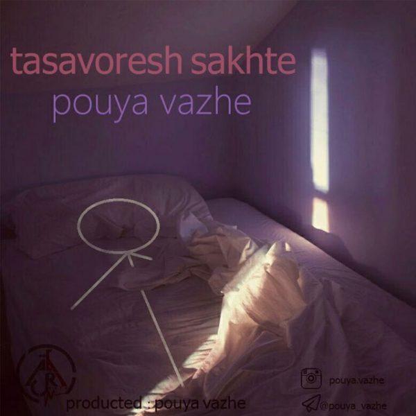 Pouya Vazhe - Tasavoresh Sakhte