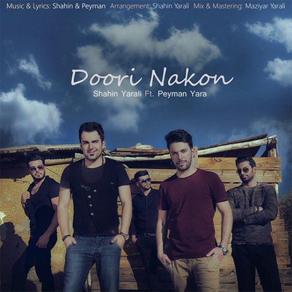 Shahin Yarali - Doori Nakon (Ft Peyman Yara)