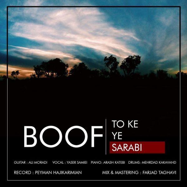 Boof - To Ke Ye Sarabi (Ft Yaser Samiei)