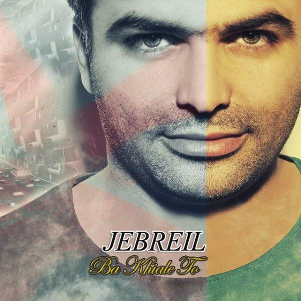 Jebreil - Ba Khiale To