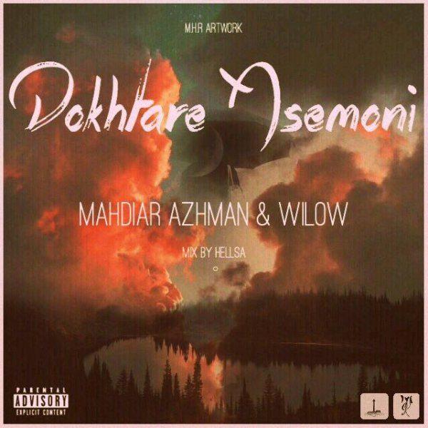 Mahdiar Azhman & Wilow - Dokhtare Asemoni
