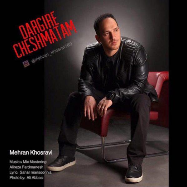 Mehran Khosravi - Dargire Cheshmatam
