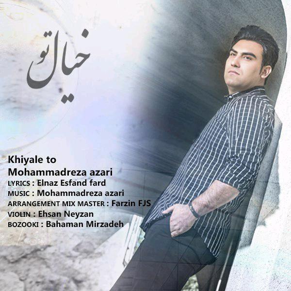 Mohammadreza Azari - Khiyale To