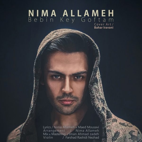 Nima Allameh - Bebin Key Goftam