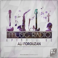 Ali Forouzan – Music Radio (Episode 02)