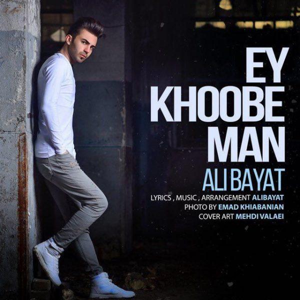 Ali Bayat - Ey Khoobe Man