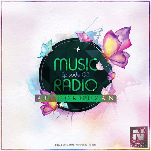 Ali Forouzan - Music Radio (Episode 03)