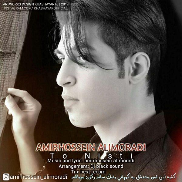 Amir Hoseein Ali Moradi - To Nisti
