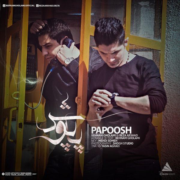 Behnam Gholami & Reza Arshad - Papoosh