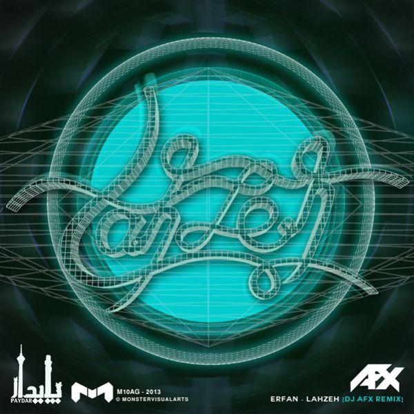 Erfan - Lahzeh (DJ AFX Remix)