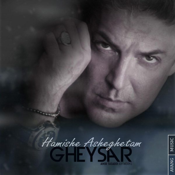 Gheysar - Hamishe Asheghetam
