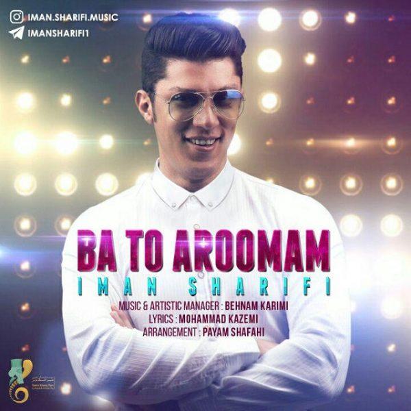 Iman Sharifi - Ba To Aroomam