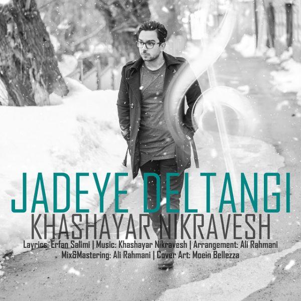 Khashayar Nikravesh - Jadeye Deltangi