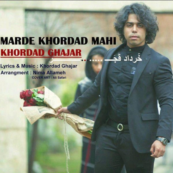 Khordad Ghajar - Marde Khordad Mahi