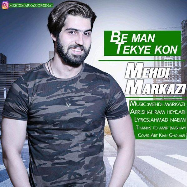 Mehdi Markazi - Be Man Tekye Kon