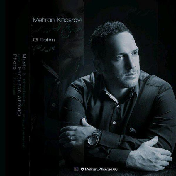 Mehran Khosravi - Bi Rahm
