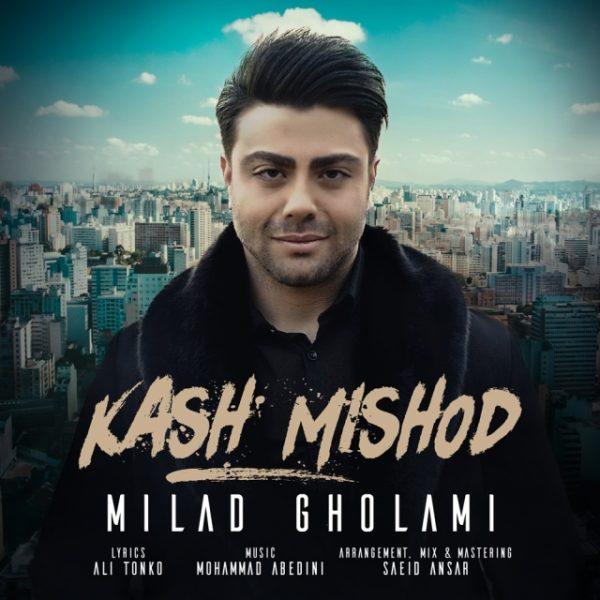 Milad Gholami - Kash Mishod