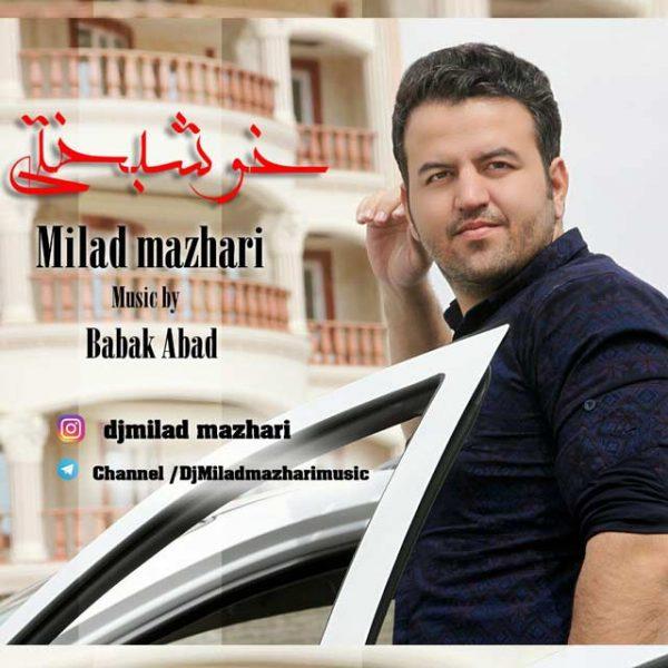 Milad Mazhari - Khoshbakhti