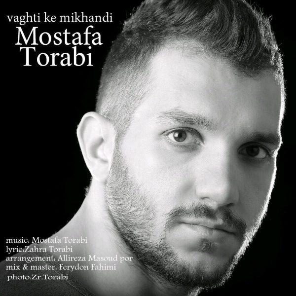 Mostafa Torabi - Vaghti Ke Mikhandi