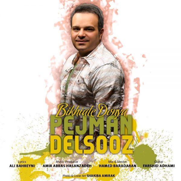 Pejman Delsooz - Bikhiale Donya
