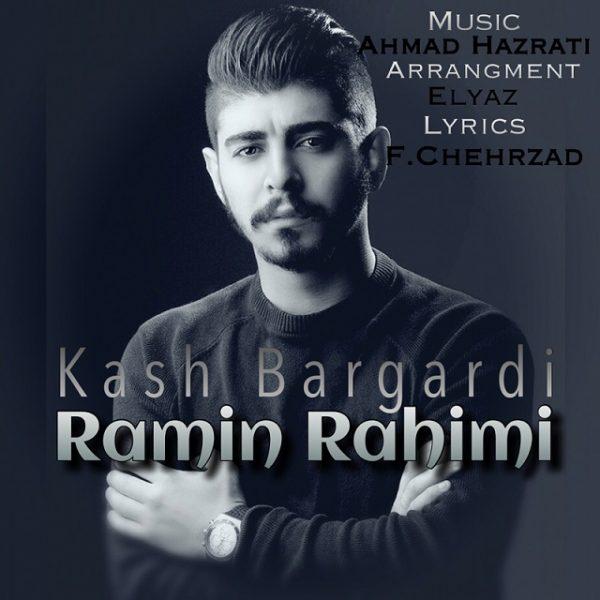 Ramin Rahimi - Kash Bargardi
