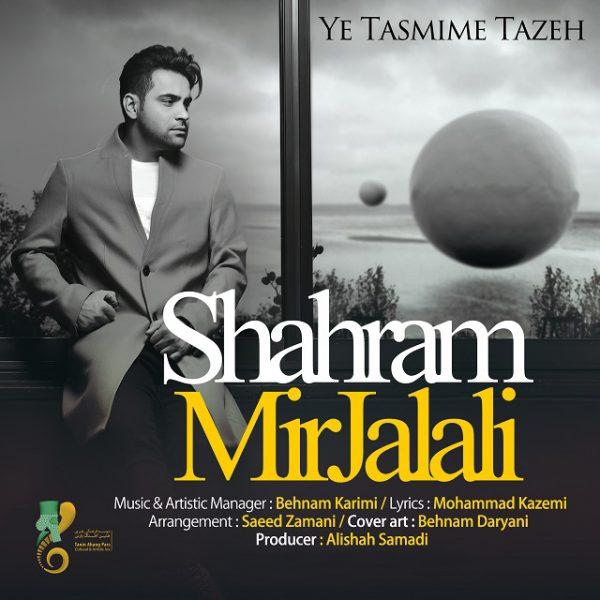 Shahram Mirjalali - Ye Tasmime Tazeh