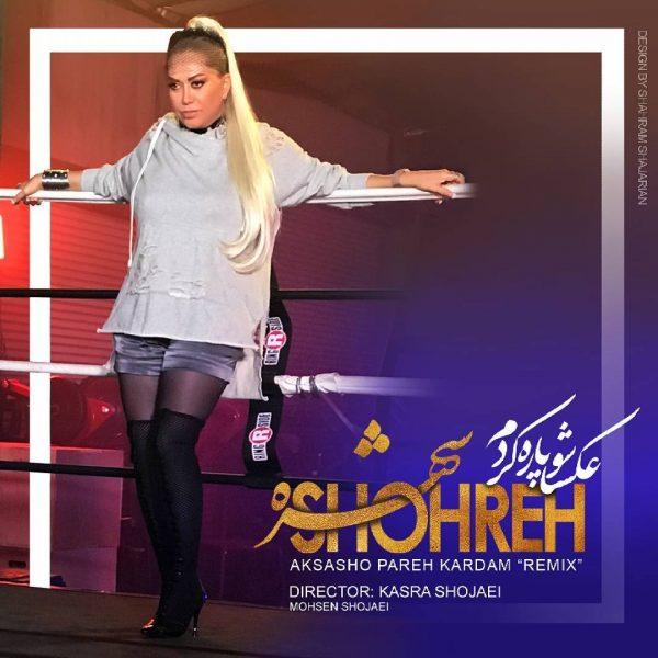 Shohreh - Aksasho Pareh Kardam (Remix)