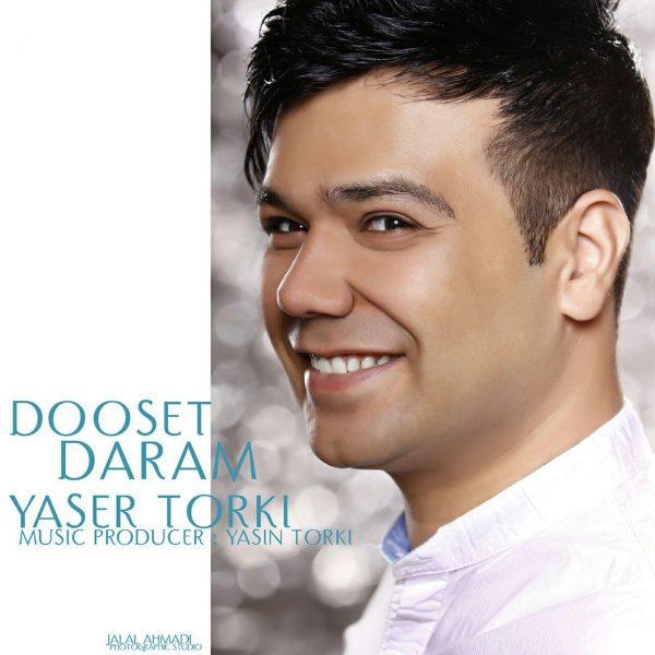 Yaser Torki - Dooset Daram