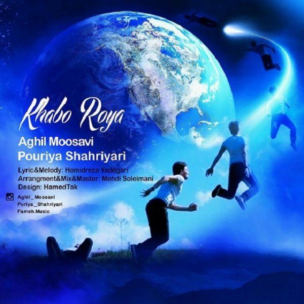 Aghil Moosavi & Pouriya Shahriyari - Khabo Roya