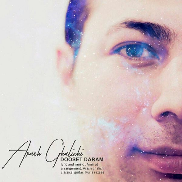 Arash Ghalichi - Doset Daram
