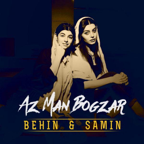Behin & Samin - Az Man Bogzar