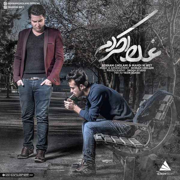 Behnam Gholami & Mahdi M.Wet - Ghalat Kardam
