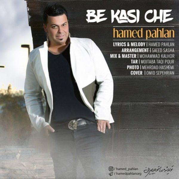 Hamed Pahlan - Be Kasi Che