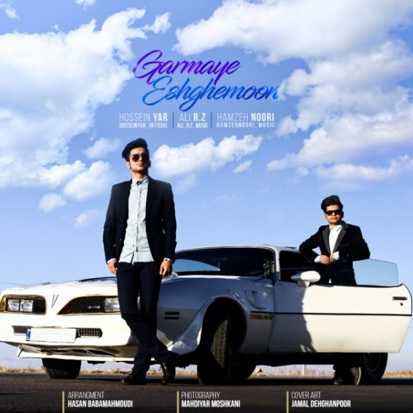 Hossein Yar & Ali R.Z & Hamzeh Noori - Garmaye Eshghemoon