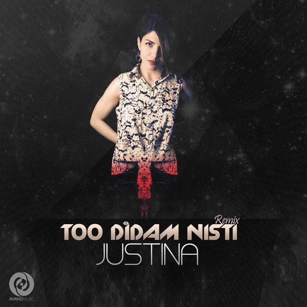 Justina - Too Didam Nisti (Remix)