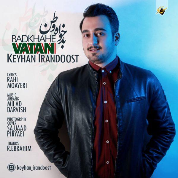 Keyhan Irandoost - Badkhahe Vatan