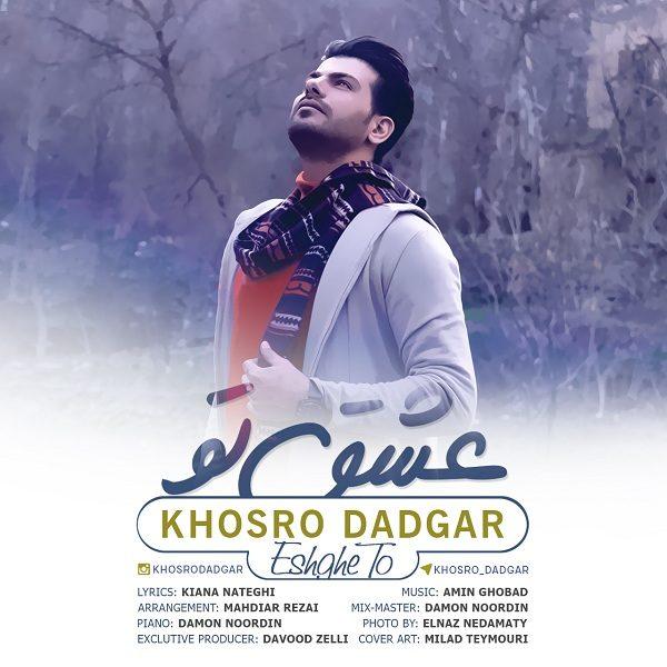 Khosro Dadgar - Eshghe To