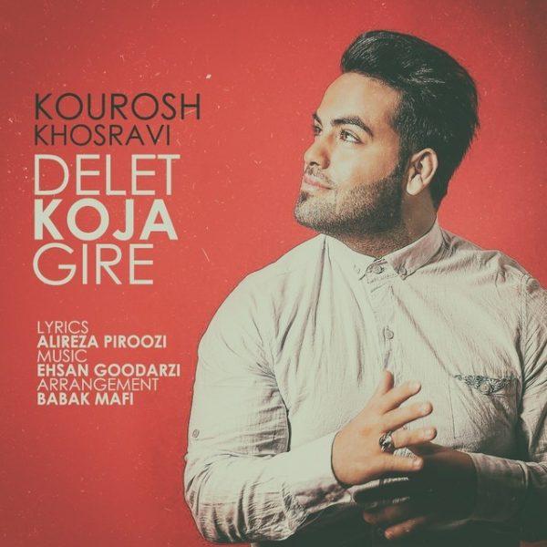 Kourosh Khosravi - Delet Koja Gire