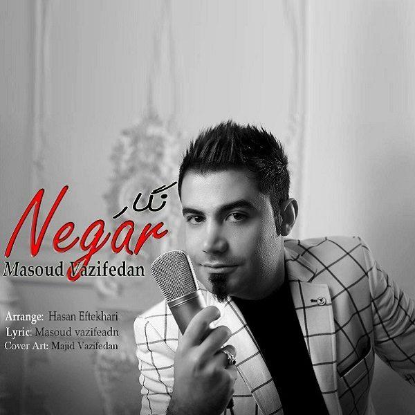 Masoud Vazifedan - Negar