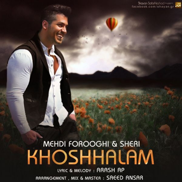 Mehdi Foroughi - Khoshhalam (Ft Shery M)