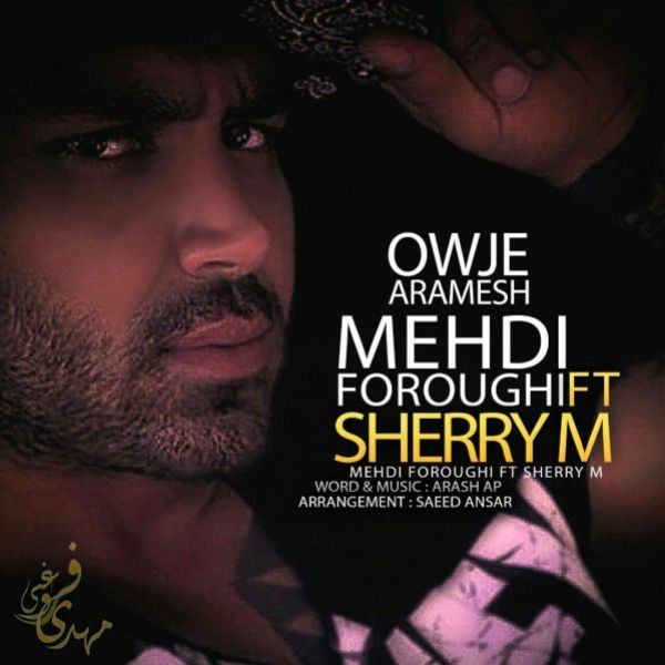 Mehdi Foroughi - Owje Aramesh (Ft Shery M)