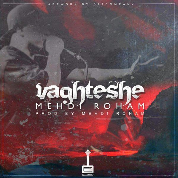 Mehdi Roham - Vaghteshe