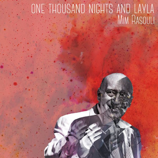 Mim Rasouli - One Thousand Nights And Layla