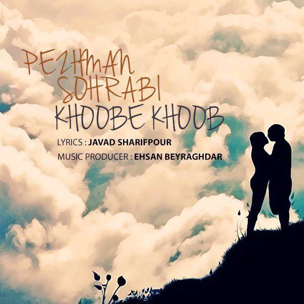 Pezhman Sohrabi - Khoobe Khoob