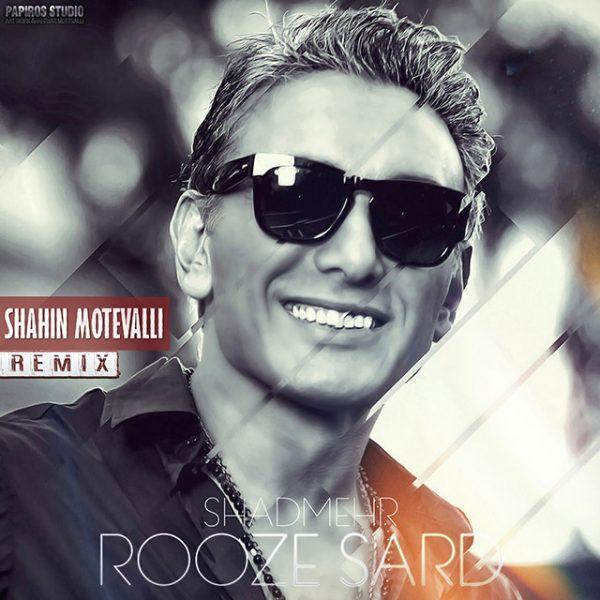 Shadmehr - Rooze Sard (Shahin Motevalli Remix)
