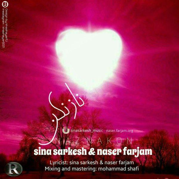 Sina Sarkesh & Naser Farjam - Naz Nakon
